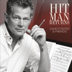 Hit man returns : David Foster & friends.