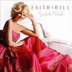 Joy to the world / Faith Hill - Faith Hill