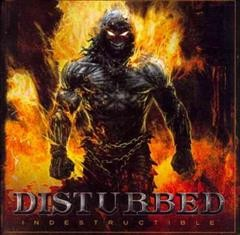 Indestructible /  Disturbed.