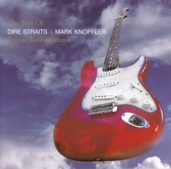 Private investigations : the best of Dire Straits and Mark Knopfler.
