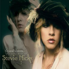 Crystal visions-- : the very best of Stevie Nicks.