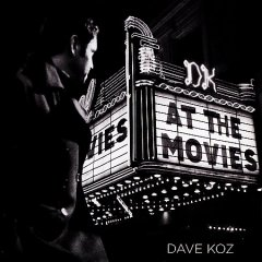At the movies /  Dave Koz.