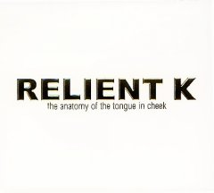 The anatomy of the tongue in cheek /  Relient K.