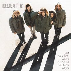 Five score and seven years ago /  Relient K.