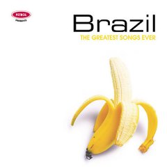 Brazil : the greatest songs ever.