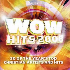 Wow hits 2008 : 30 of the year's top Christian artists and hits.
