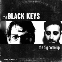 The big come up /  The Black Keys. - The Black Keys.