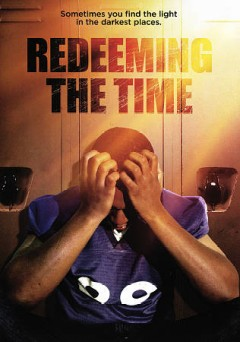 Redeeming the time /  director, Devante Blackwell.