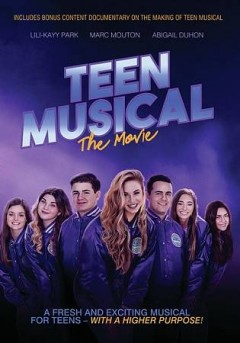 Teen musical : the movie / a Lifeforce Christian Foundation Production ; a Marc Mouton film.