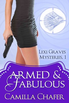 Armed and fabulous /  Camilla Chafer.