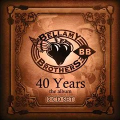 40 years : the album / Bellamy Brothers.