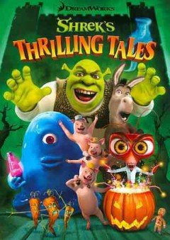 Shrek's thrilling tales /  Dreamworks Animation. - Dreamworks Animation.