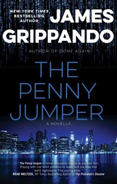 The penny jumper : a novella / James Grippando. - James Grippando.