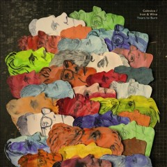 Years to burn /  Calexico and Iron And Wine. - Calexico and Iron And Wine.