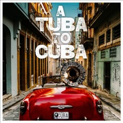 A tuba to Cuba [soundtrack] /  Preservation Hall Jazz Band. - Preservation Hall Jazz Band.