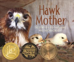 Hawk mother : the story of a red-tailed hawk who hatched chickens / Kara Hagedorn. - Kara Hagedorn.