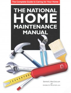 The national home maintenance manual : a practical guide for homeowners and homeowner associations / David E. MacLellan, George E. Wolfson, AIA. - David E. MacLellan, George E. Wolfson, AIA.