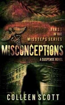 Misconceptions : a suspense novel / by Colleen Scott.