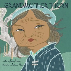 Grandmother Thorn /  by Katey Howes ; art by Rebecca Hahn. - by Katey Howes ; art by Rebecca Hahn.