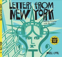 Letters from New York : making pictures with the A-B-C / Maree Coote. - Maree Coote.