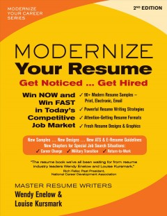 Modernize your resume : get noticed ... get hired / master resume writers Wendy Enelow & Louise Kursmark. - master resume writers Wendy Enelow & Louise Kursmark.