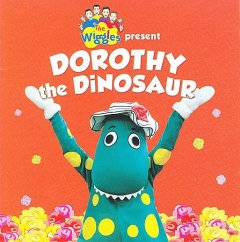 The Wiggles present Dorothy the Dinosaur.
