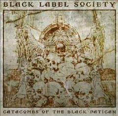 Catacombs of the black Vatican /  Black Label Society.