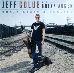 Train keeps a rolling /  Jeff Golub with Brian Auger.