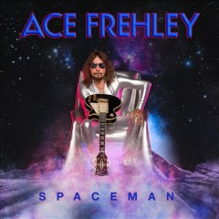 Spaceman /  Ace Frehley. - Ace Frehley.