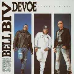 Three stripes /  Bell Biv DeVoe.