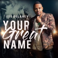 Your great name /  Todd Dulaney. - Todd Dulaney.
