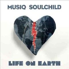 Life on Earth /  Musiq Soulchild.