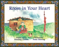 Room in your heart : a folktale from Bhutan / original story by Kunzang Choden ; illustrated by Pema Tshering.