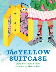 The yellow suitcase /  story by Meera Sriram ; pictures by Meera Sethi.