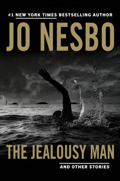 The jealousy man and other stories /  Jo Nesbø ; translated from the Norwegian by Robert Ferguson.
