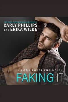 Faking it /  Carly Phillips.