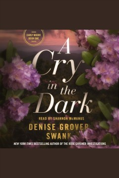 A cry in the dark /  Denise Grover Swank.