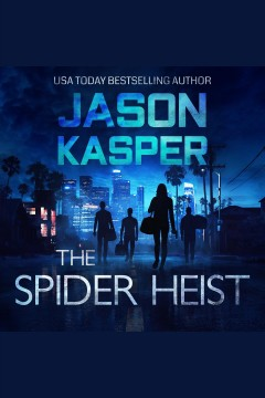 The spider heist /  Jason Kasper. - Jason Kasper.