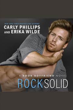 Rock solid /  Carly Phillips, Erika Wilde.