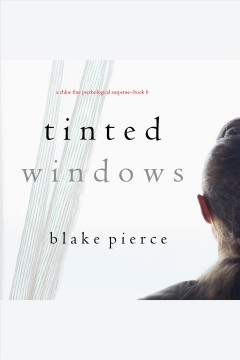 Tinted windows /  Blake Pierce. - Blake Pierce.