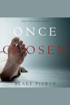 Once chosen /  Blake Pierce. - Blake Pierce.
