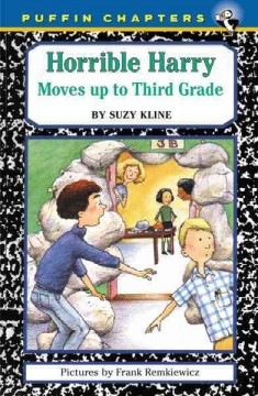 Horrible Harry moves up to third grade /  by Suzy Kline ; pictures by Frank Remkiewicz.