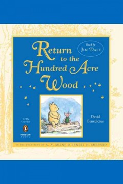 Return to the Hundred Acre Wood : in which Winnie-the-Pooh enjoys further adventures with Christopher Robin and his friends / David Benedictus ; decorations by Mark Burgess.