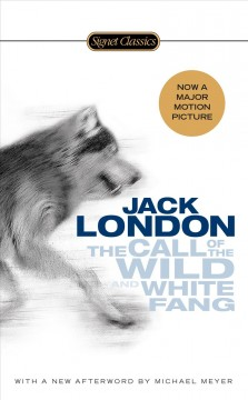 The Call of the wild and White Fang /  Jack London ; with an introduction by John Seelye and a new afterword by Michael Meyer.