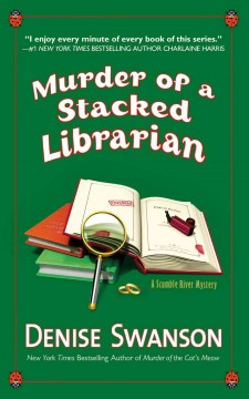 Murder of a stacked librarian : a scumble river mystery / Denise Swanson.