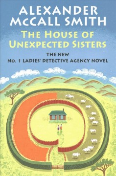 The House Of Unexpected Sisters / Alexander McCall Smith - Alexander McCall Smith