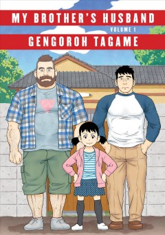 My brother's husband.  Gengoroh Tagame ; translated from the Japanese by Anne Ishii. - Gengoroh Tagame ; translated from the Japanese by Anne Ishii.