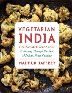 Vegetarian India : a journey through the best of Indian home cooking / Madhur Jaffrey.