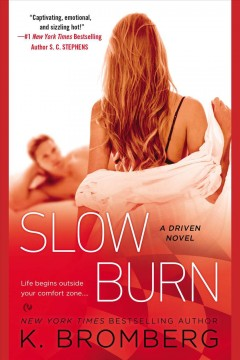 Slow burn : a Driven novel / K. Bromberg.
