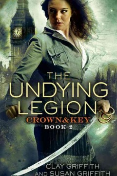The undying legion /  Clay Griffith and Susan Griffith.
